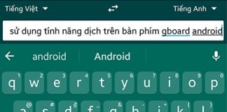 tinh-nang-dich-ban-phim-gboard-android